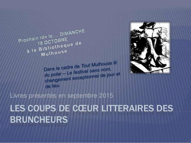 LES COUPS DE CŒUR LITTERAIRES DES BRUNCHEURS Livres présentés en septembre 2015