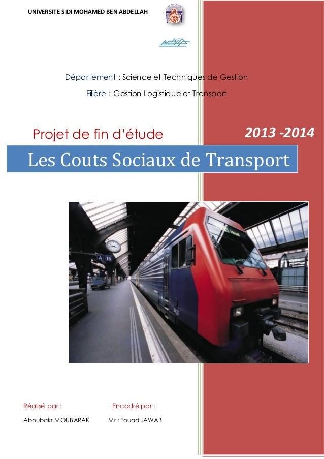 UNIVERSITE SIDI MOHAMED BEN ABDELLAH Les Couts Sociaux de Transport Département : Science et Techniques de Gestion Filière...