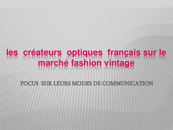 les créateurs optiques français sur le       marché fashion vintage   FOCUS SUR LEURS MODES DE COMMUNICATION              ...