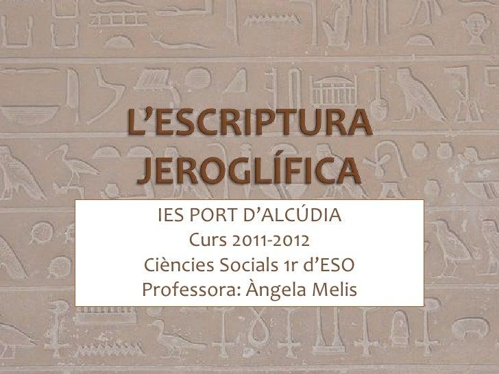 IES PORT D'ALCÚDIA      Curs 2011-2012Ciències Socials 1r d'ESOProfessora: Àngela Melis