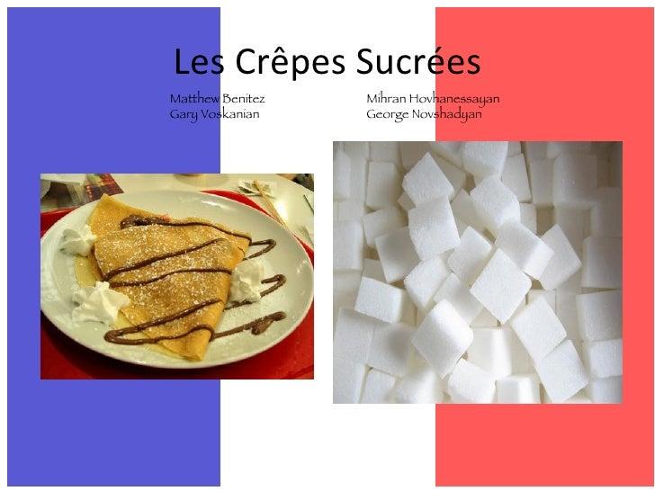 Les Crêpes Sucrées Matthew Benitez Mihran Hovhanessayan Gary Voskanian George Novshadyan