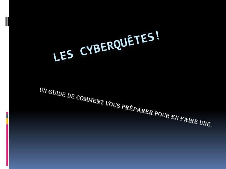  Une cyberquête est une activité où il faut  trouver de l'information à propos d'un sujet  spécifique Elles peuvent être...