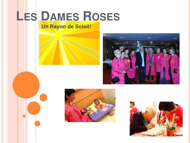 LES DAMES ROSES   Un Rayon de Soleil!