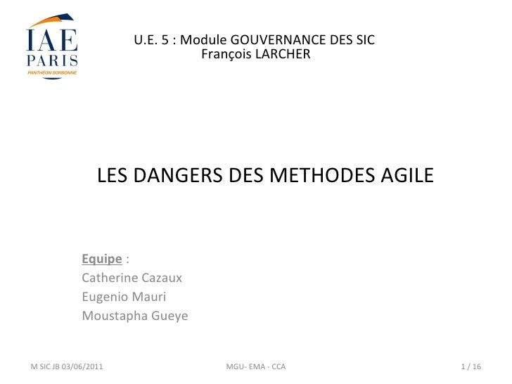 U.E. 5 : Module GOUVERNANCE DES SIC                                 François LARCHER                 LES DANGERS DES METHO...