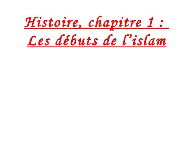 Histoire, chapitre 1 : Les débuts de l'islam