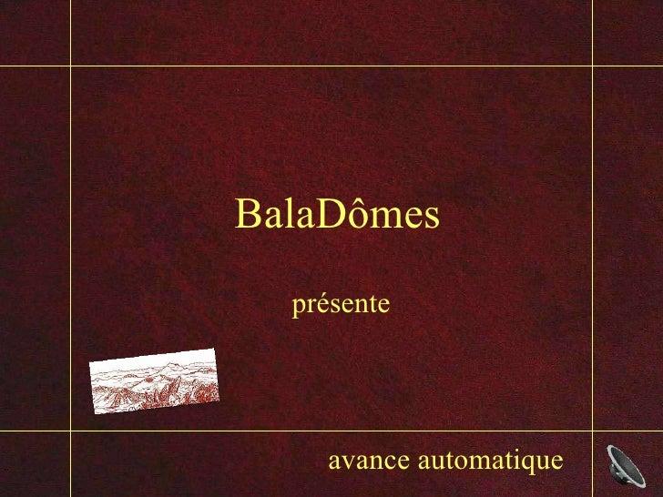 BalaDômes présente avance automatique