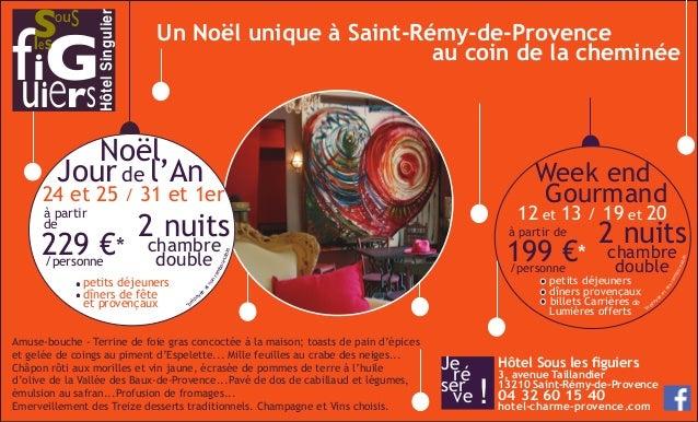 SouS  leS  Hôtel Singulier  Un Noël unique à Saint-Rémy-de-Provence fuiiGerS  Noël  Jour de l'An  24 et 25 / 31 et 1er  Am...