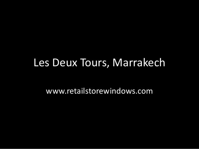 Les Deux Tours, Marrakech  www.retailstorewindows.com