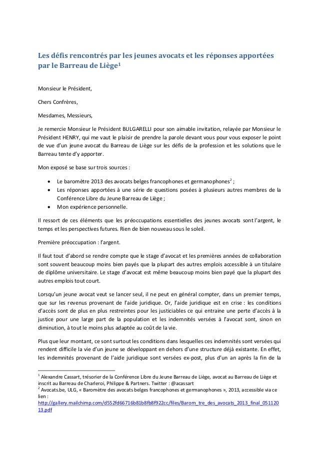 Les défis rencontrés par les jeunes avocats et les réponses apportées par le Barreau de Liège1 Monsieur le Président, Cher...