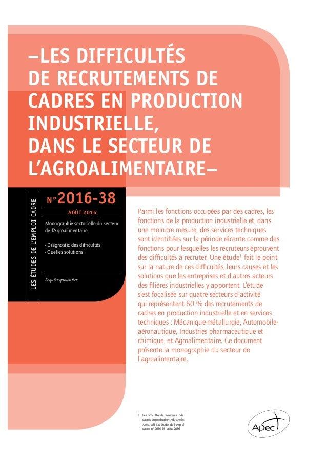 LESÉTUDESDEL'EMPLOICADRE Monographie sectorielle du secteur de l'Agroalimentaire - Diagnostic des difficultés - Quelles so...