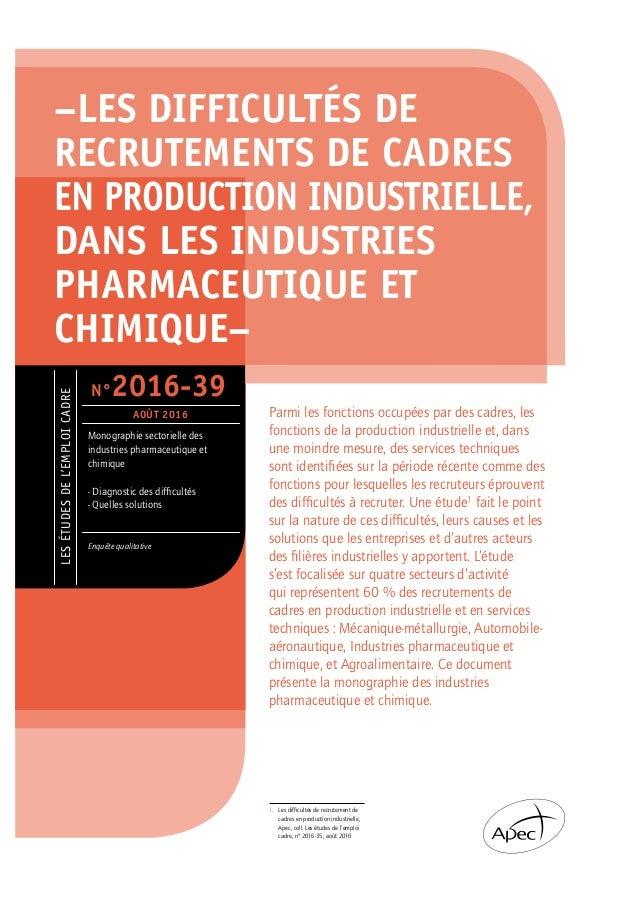 LESÉTUDESDEL'EMPLOICADRE Monographie sectorielle des industries pharmaceutique et chimique - Diagnostic des difficultés - ...