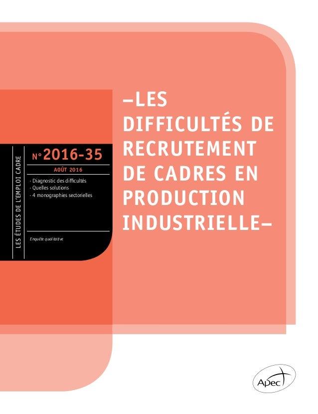 LESÉTUDESDEL'EMPLOICADRE - Diagnostic des difficultés - Quelles solutions - 4 monographies sectorielles Enquête qualitativ...