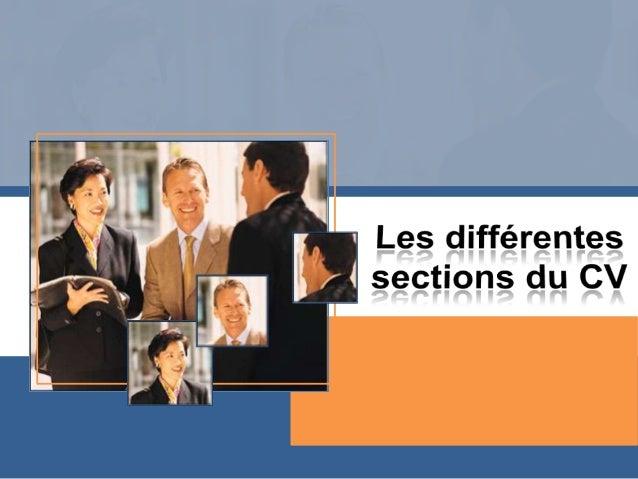 • La rédaction du CV est une étape  importante pour obtenir un emploi ou  une formation.• Le CV constitue le premier conta...