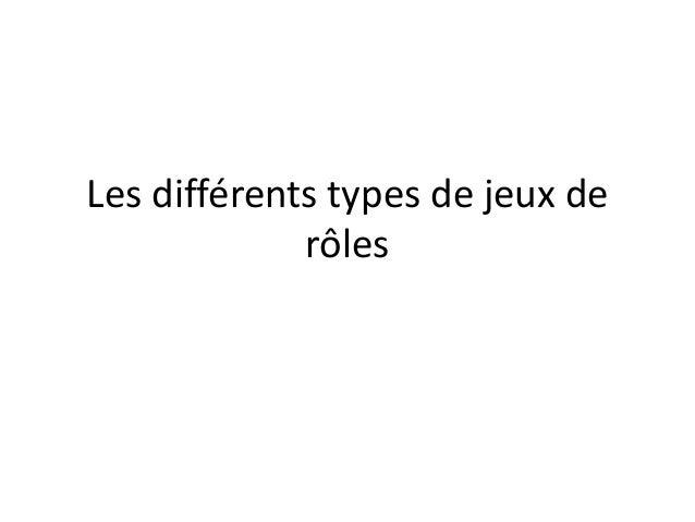 Les différents types de jeux de rôles