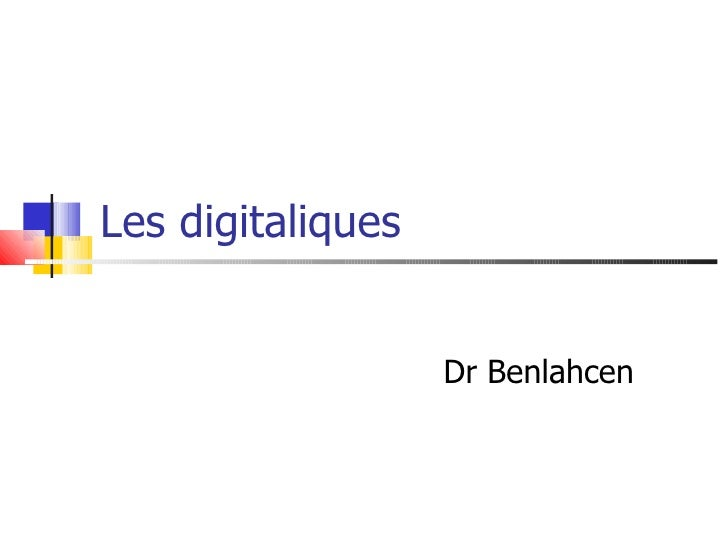Les digitaliques  Dr Benlahcen