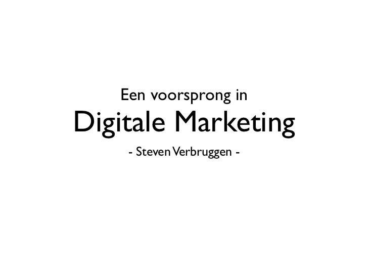 Een voorsprong inDigitale Marketing    - Steven Verbruggen -