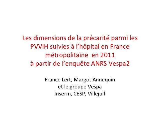 Les dimensions de la précarité parmi les PVVIH suivies à l'hôpital en France métropolitaine en 2011 à partir de l'enquête ...
