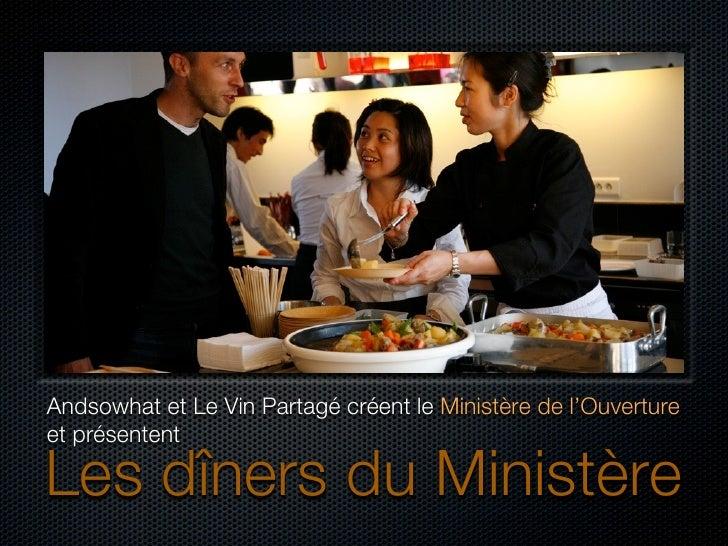 Andsowhat et Le Vin Partagé créent le Ministère de l'Ouvertureet présententLes dîners du Ministère