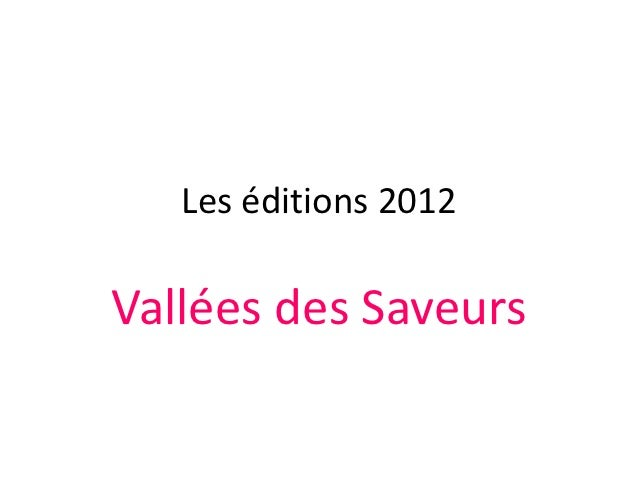 Les éditions 2012Vallées des Saveurs
