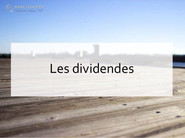 Les dividendes