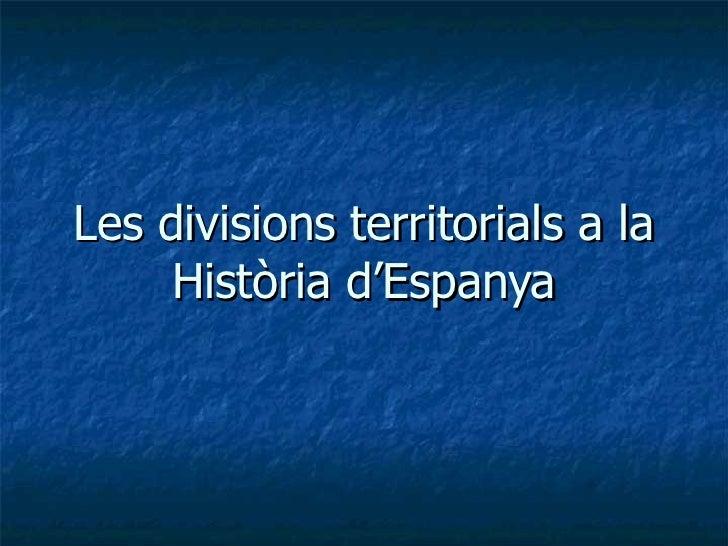 Les divisions territorials a la Història d'Espanya