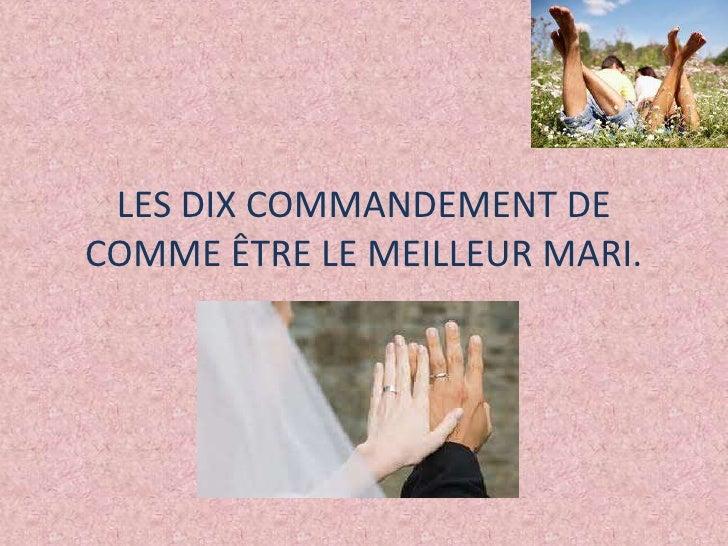 LES DIX COMMANDEMENT DECOMME ÊTRE LE MEILLEUR MARI.