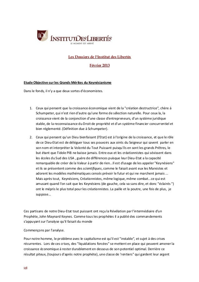 Les Dossiers de lInstitut des LibertésFévrier 2013Etude Objective sur les Grands Mérites du KeynésianismeDans le fonds, il...