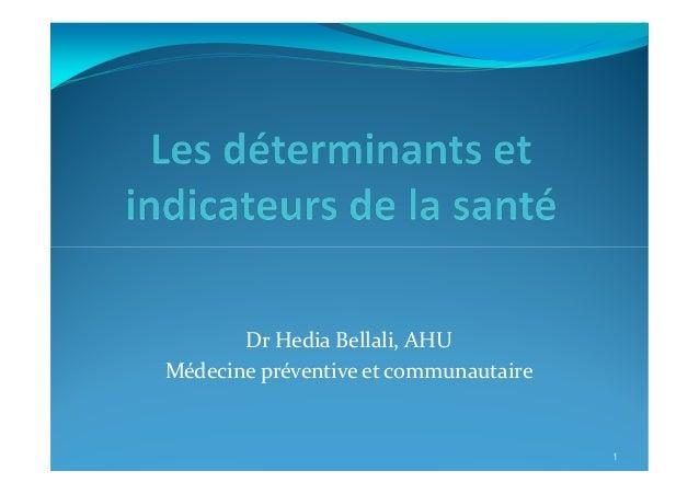 Dr Hedia Bellali, AHU  Médecine préventive et communautaire  1