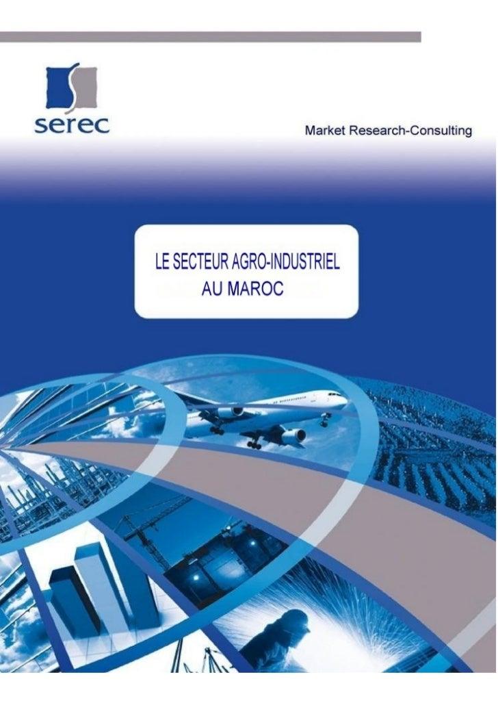 Serec/S5/sommaire              LE SECTEUR AGRO-INDUSTRIEL                      AU MAROC  SEREC SARL au capital de 400.000 ...
