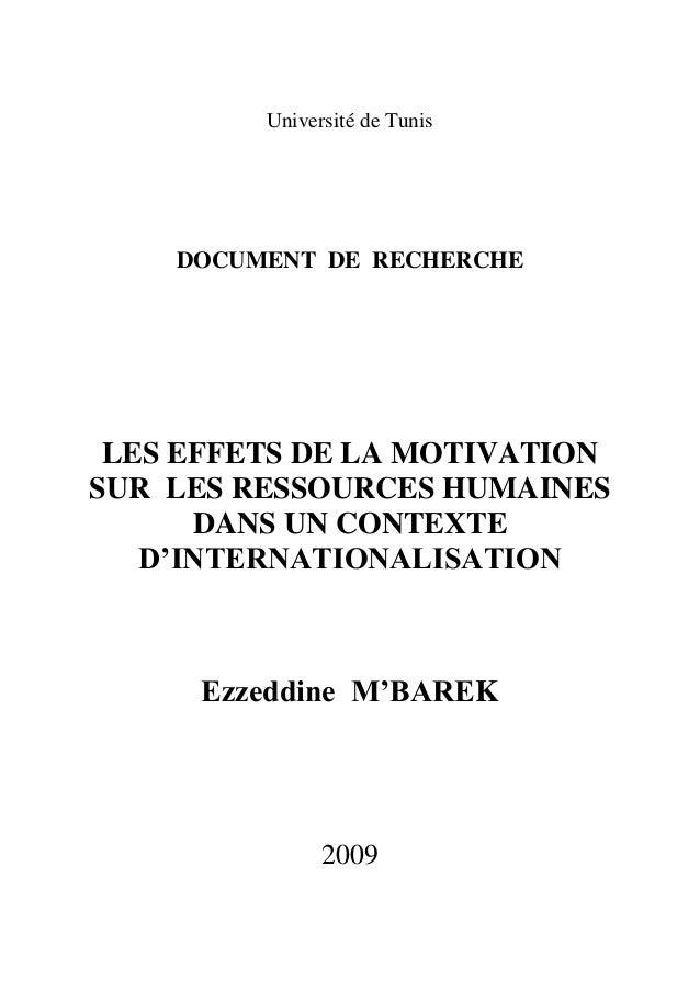 Université de Tunis  DOCUMENT DE RECHERCHE  LES EFFETS DE LA MOTIVATION SUR LES RESSOURCES HUMAINES DANS UN CONTEXTE D'INT...