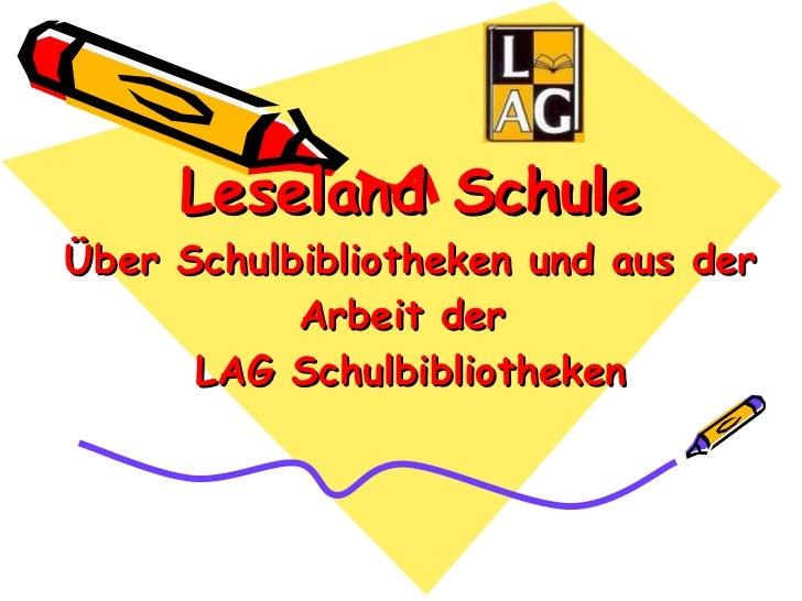 Leseland Schule Über Schulbibliotheken und aus der Arbeit der  LAG Schulbibliotheken
