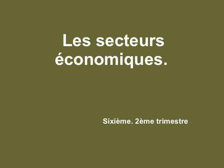 Les secteurs économiques. Sixième. 2ème trimestre