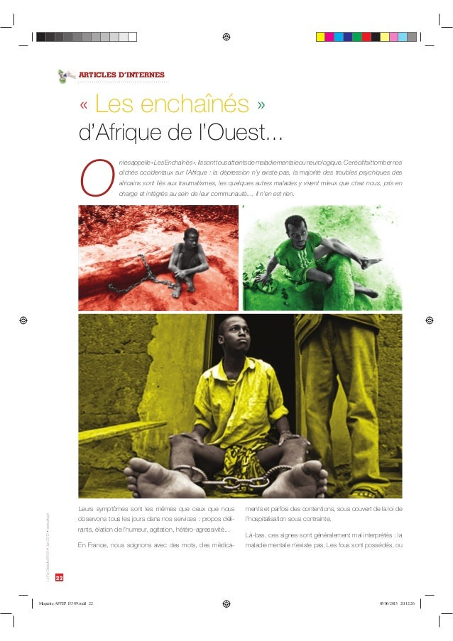 22 LePsyDéchaînéN°09Juin2013www.affep.fr   ARTICLES D'INTERNES O nlesappelle«LesEnchaînés».Ilssonttousatteintsdemaladi...