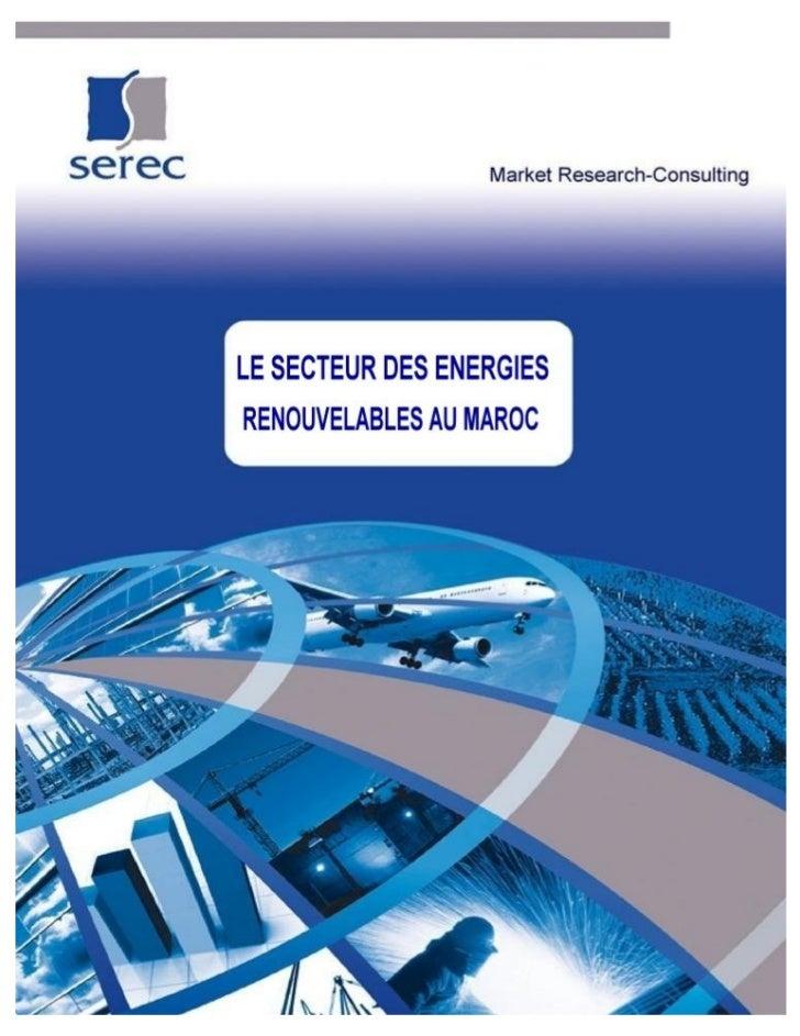 SEREC © Reproduction interdite                LE SECTEUR DES ENERGIES                RENOUVELABLES AU MAROC               ...