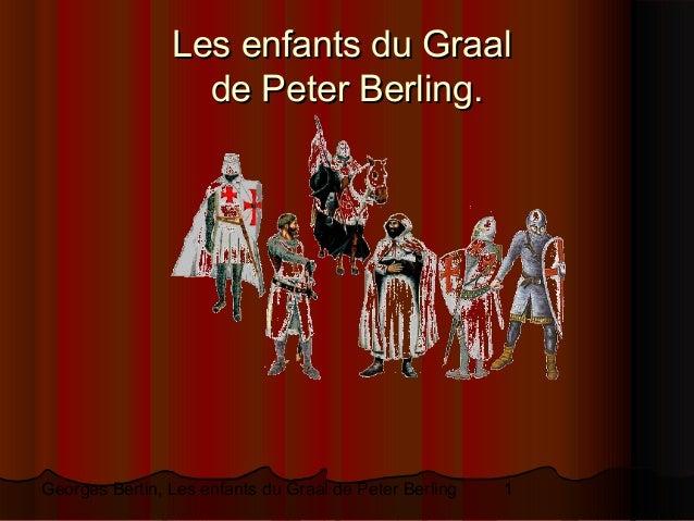 1Georges Bertin, Les enfants du Graal de Peter Berling Les enfants du GraalLes enfants du Graal de Peter Berling.de Peter ...