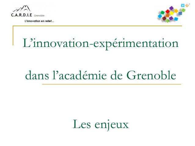 L'innovation-expérimentation dans l'académie de Grenoble Les enjeux