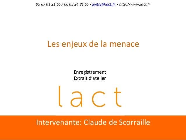 Intervenante:  Claude  de  Scorraille   09  67  01  21  65  /  06  03  24  81  65  -‐  gv...