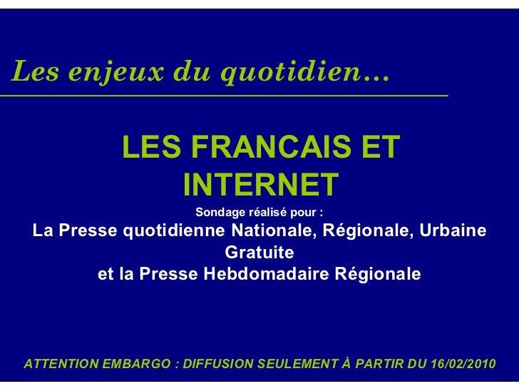 Les enjeux du quotidien…              LES FRANCAIS ET                INTERNET                       Sondage réalisé pour :...