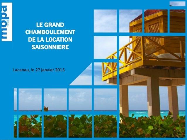 LE GRAND CHAMBOULEMENT DE LA LOCATION SAISONNIERE Lacanau,  le  27  janvier  2015