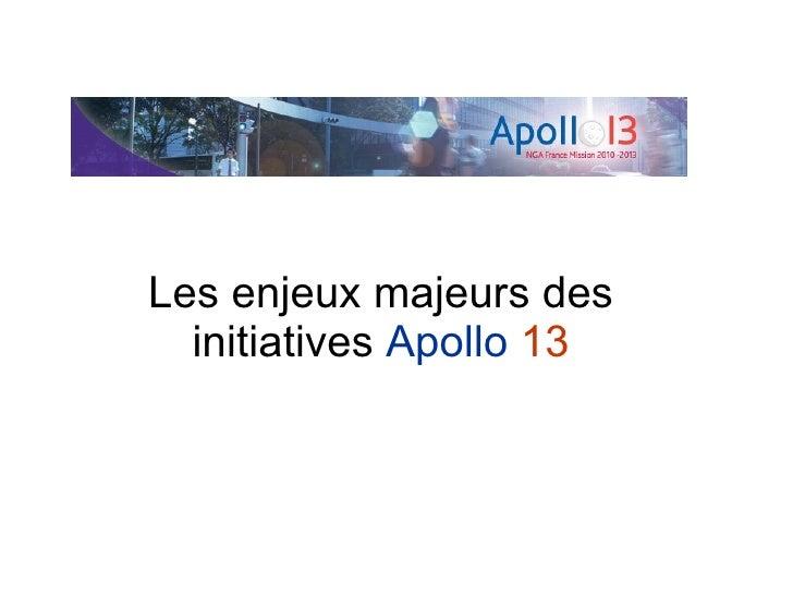 Les enjeux majeurs des initiatives Apollo 13