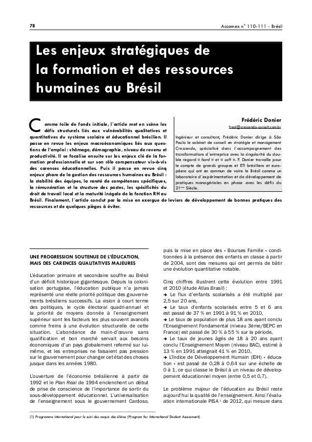 Les enjeux stratégiques de la formation et des ressources humaines au Brésil UNE PROGRESSION SOUTENUE DE L'ÉDUCATION, MAIS...