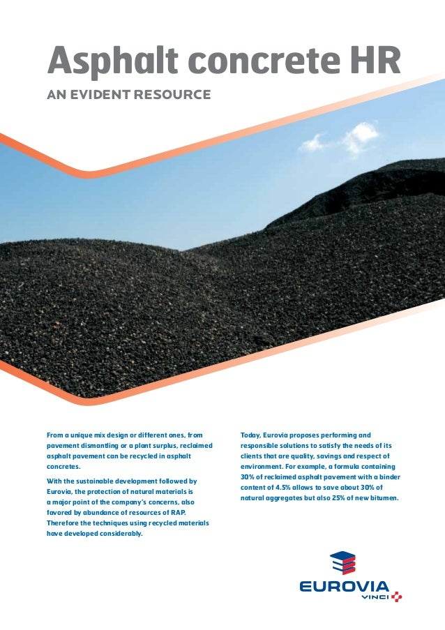 Asphalt concrete HR AN EVIDENT RESOURCE  From a unique mix design or different ones, from  Today, Eurovia proposes perform...