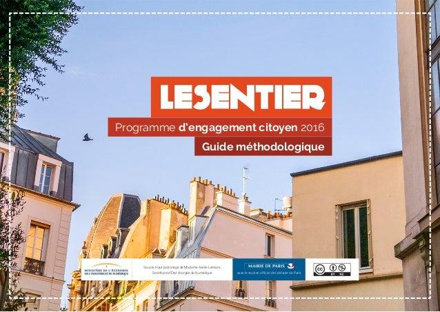 Programme d'engagement citoyen 2016 Guide méthodologique Sous le Haut-patronage de Madame Axelle Lemaire, Secrétaire d'Éta...