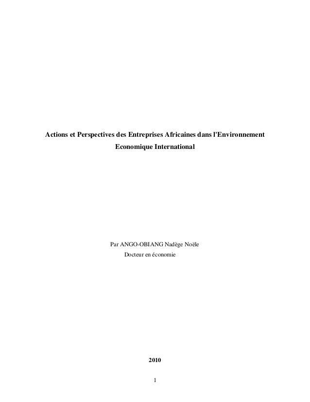 1 Actions et Perspectives des Entreprises Africaines dans l'Environnement Economique International Par ANGO-OBIANG Nadège ...