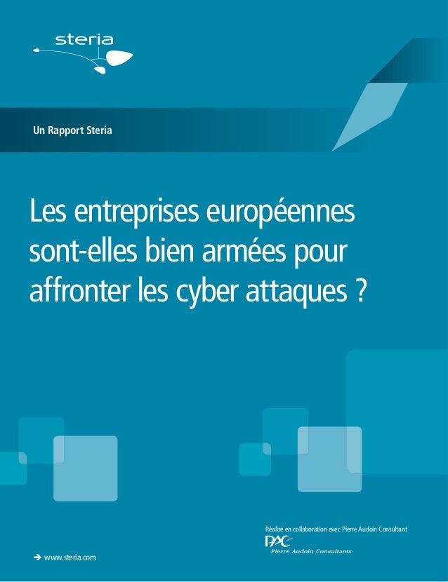 Un Rapport Steria  Les entreprises européennes sont-elles bien armées pour affronter les cyber attaques ?  Réalisé en coll...