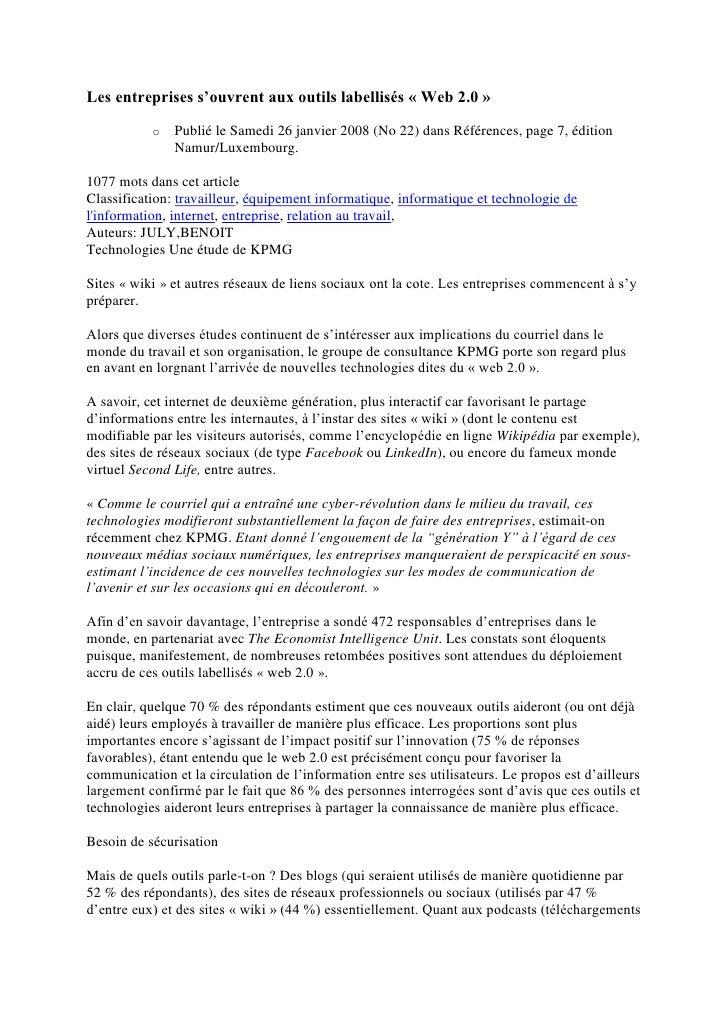 Les entreprises s'ouvrent aux outils labellisés « Web 2.0 »<br />Publié le Samedi 26 janvier 2008 (No 22) dans Références,...