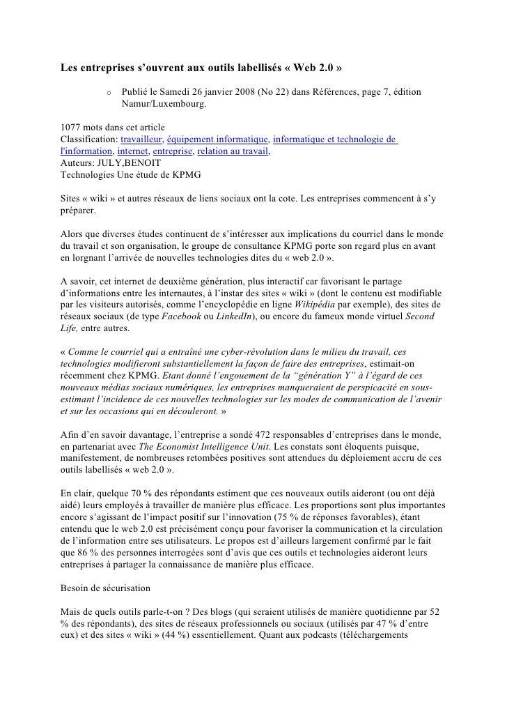 Les entreprises s'ouvrent aux outils labellisés « Web 2.0 »                 Publié le Samedi 26 janvier 2008 (No 22) dans ...