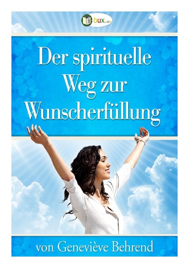 Der spirituelle Weg zur Wunscherfüllung Originaltitel:                          Attaining Your Desires                    ...
