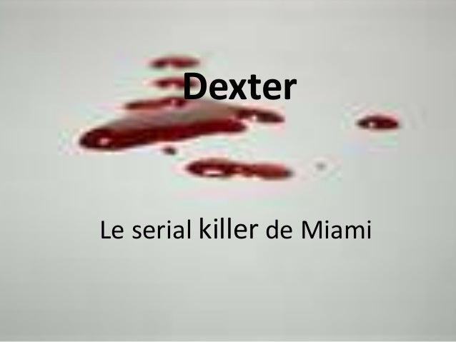 Le serial killer de Miami Dexter