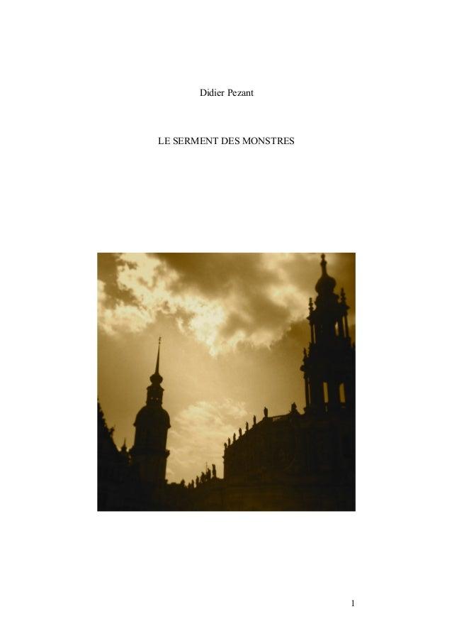 1 Didier Pezant LE SERMENT DES MONSTRES
